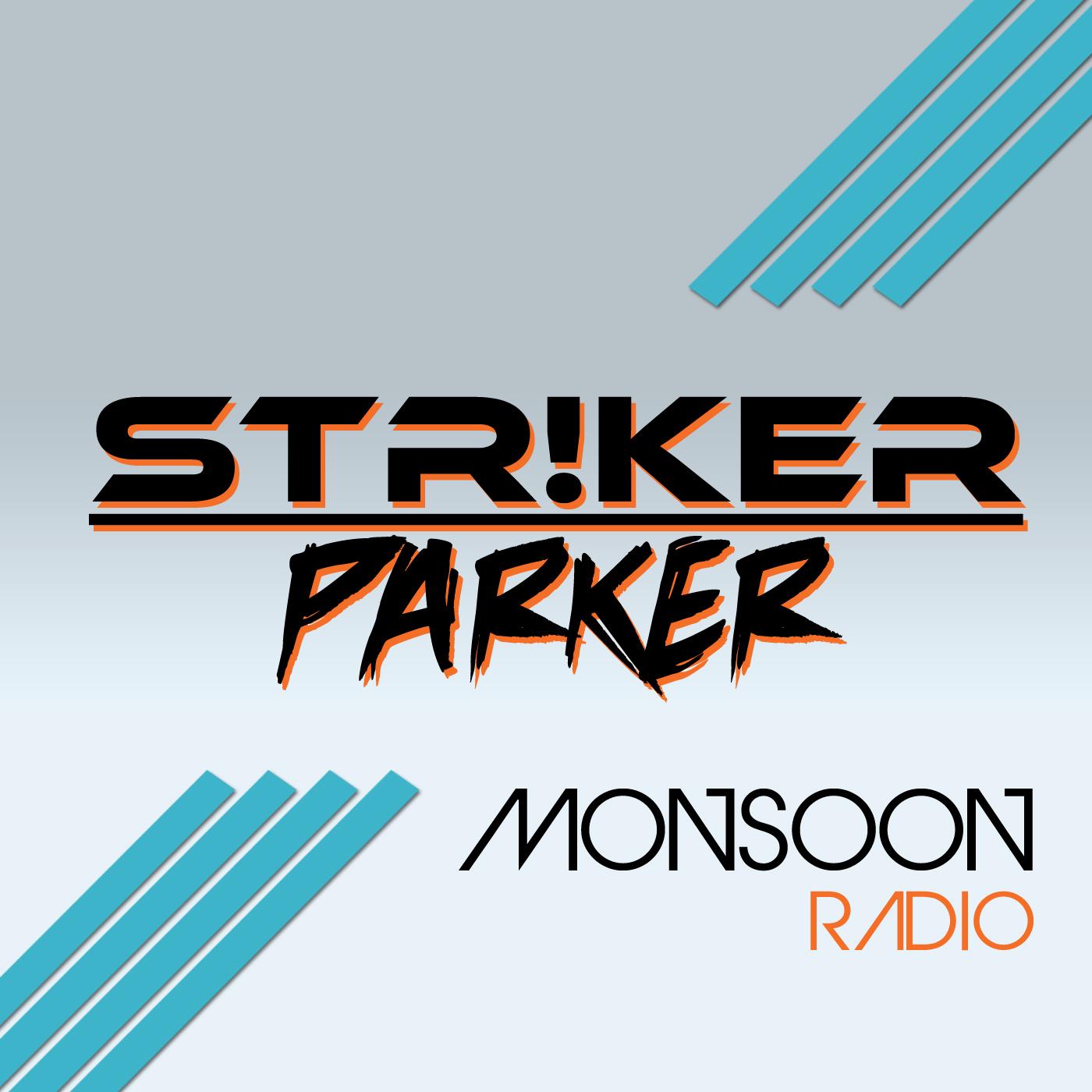 STR!KER & PARKER - Monsoon Radio